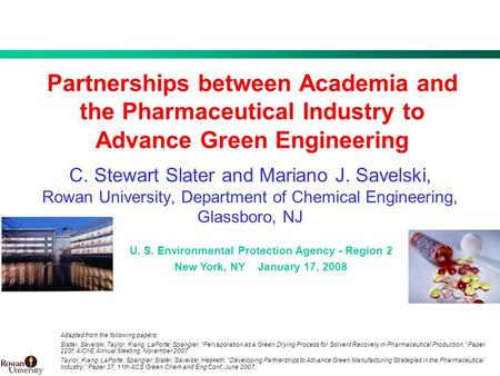 1 BMS Confidential PUBD 13745 Partnerships between Academia and the Pharmaceutical Industry to Advance Green Engineering C. Stewart Slater and Mariano.