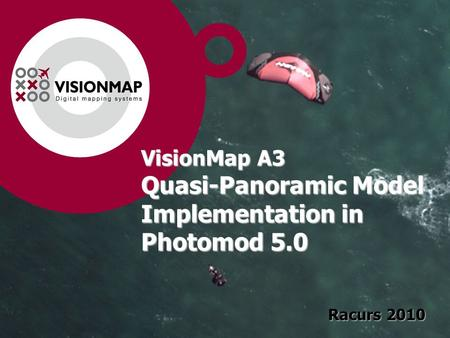 VisionMap A3 Quasi-Panoramic Model Implementation in Photomod 5.0 Racurs 2010.