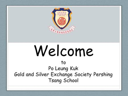 Gold and Silver Exchange Society Pershing Tsang School