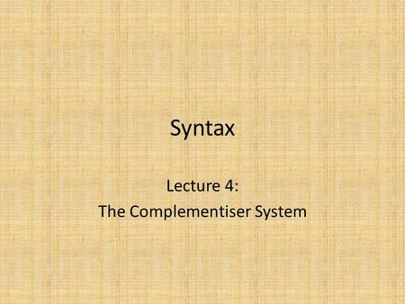 Syntax Lecture 4: The Complementiser System. Complementisers Complementisers are words which introduce subordinate clauses: – I know that [he's mad] –