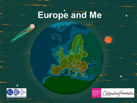 Europe and Me. Making the world a better place? The European Union.