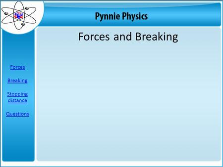Forces and Breaking Forces Breaking Stopping distance Questions.