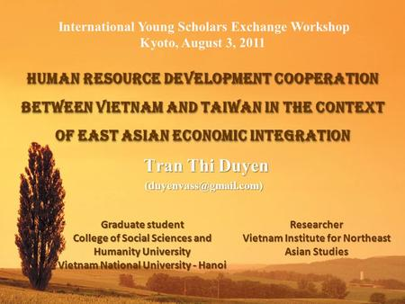 Tran Thi Duyen Tran Thi HUMAN RESOURCE DEVELOPMENT COOPERATION BETWEEN VIETNAM AND TAIWAN IN THE CONTEXT OF EAST ASIAN ECONOMIC.