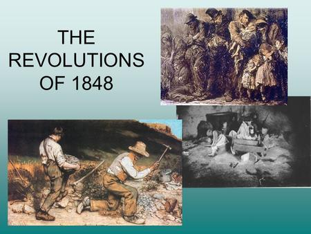 THE REVOLUTIONS OF 1848. INTRODUCTION Almost fifty revolutions occurred in this year. In the end, they were all put down and/or contained. Causes varied.