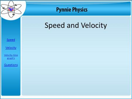 Speed and Velocity Speed Velocity Velocity-time graph's Questions.