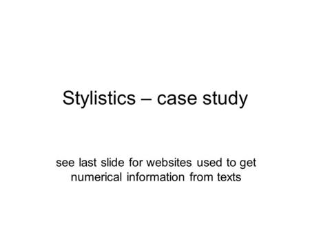 how the study of stylistics can The study of stylistics intend to explore language, and, more specifically, to  explore  the process of stylistics can be conformed to the following three 23.