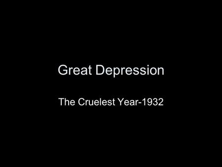 Great Depression The Cruelest Year-1932.