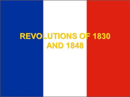 REVOLUTIONS OF 1830 AND 1848.
