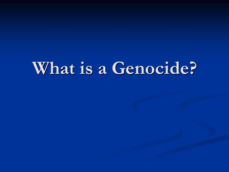 What is a Genocide?. Genocide The term genocide was first used in 1944, although the crime itself has been committed often in history. The term genocide.