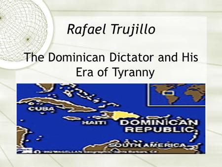 Rafael Trujillo The Dominican Dictator and His Era of Tyranny.