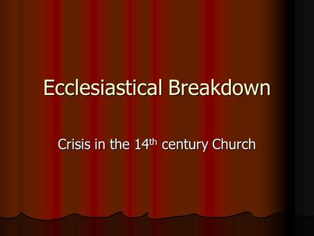 Ecclesiastical Breakdown