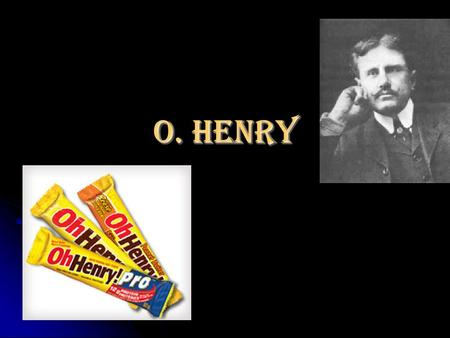 O. Henry. Early Life O. Henry was born William Sydney Porter, son of a doctor and an artistic mother, on September 11, 1862 in North Carolina. O. Henry.