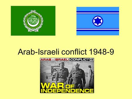 Arab-Israeli conflict 1948-9 1947-. Introduction The land known as Palestine had, by 1947, seen considerable immigration of Jewish peoples fleeing persecution.