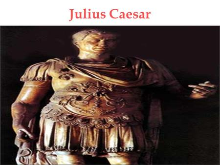 Julius Caesar. Julius Caesar was born to a Roman patrician family in 100 B.C.E.