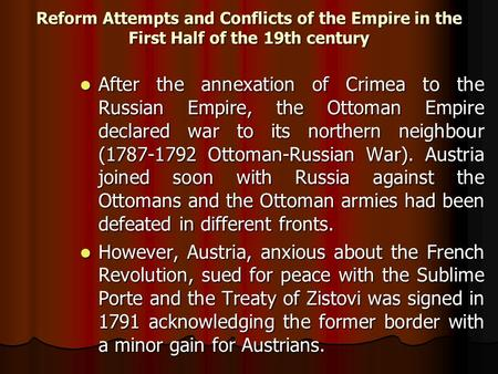 Reform Attempts and Conflicts of the Empire in the First Half of the 19th century After the annexation of Crimea to the Russian Empire, the Ottoman Empire.