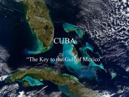 """The Key to the Gulf of Mexico"""