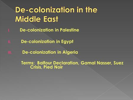 De-colonization in the Middle East