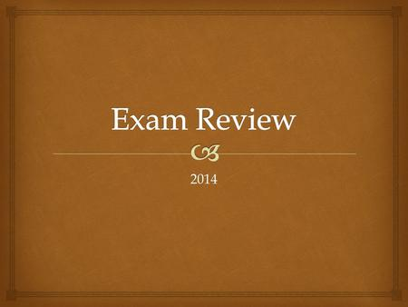 Exam Review 2014.