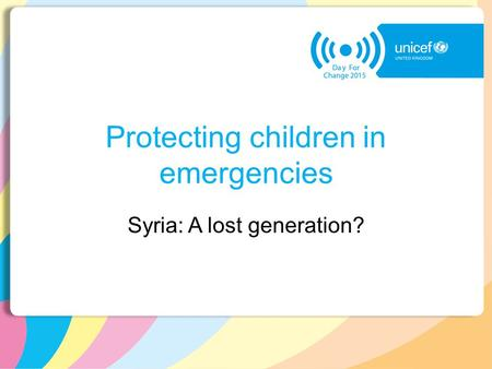 Protecting children in emergencies Syria: A lost generation?