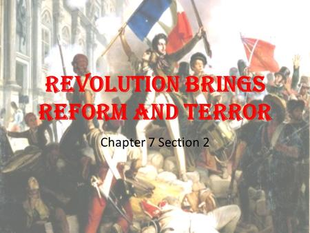 Revolution Brings Reform and Terror