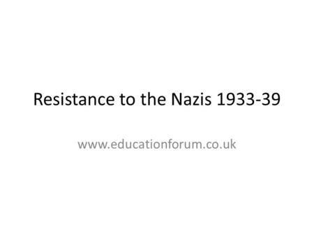 Resistance to the Nazis