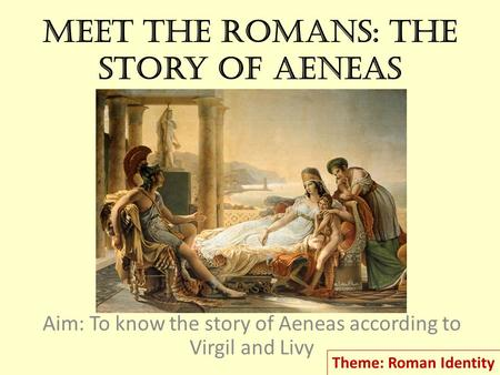 Meet the Romans: The story of Aeneas