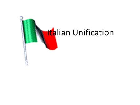 Italian Unification. Italy Italy had not been united since Roman times. In the 1800s it was split between several nations including Austria, France and.