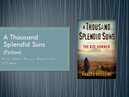 A Thousand Splendid Suns (Fiction). Map 1 of Afghanistan.
