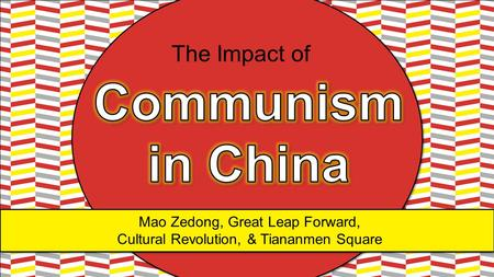 Mao Zedong, Great Leap Forward, Cultural Revolution, & Tiananmen Square The Impact of.