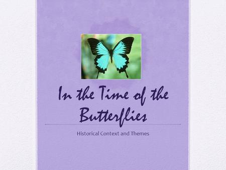 In the Time of the Butterflies Historical Context and Themes.