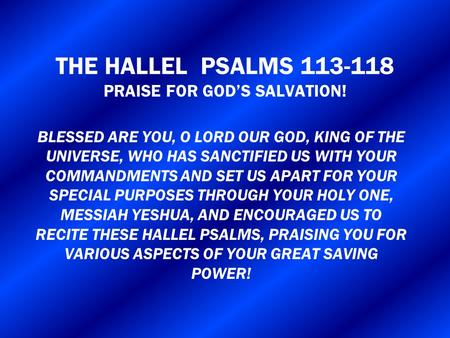 THE HALLEL PSALMS PRAISE FOR GOD'S SALVATION!