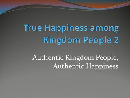 True Happiness among Kingdom People 2