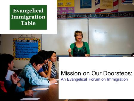 Mission on Our Doorsteps: An Evangelical Forum on Immigration.