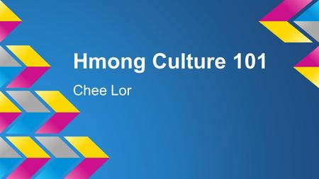 Hmong Culture 101 Chee Lor.
