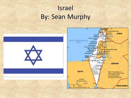 Israel By: Sean Murphy. Economy GDP (Purchasing Power Parity): – $247.9 billion (2012 est.) – country comparison to the world: 51 GDP (Real Growth Rate):