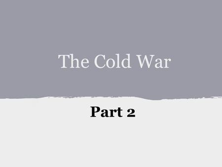 The Cold War Part 2. How did the actions of the democratic & communist countries impact the Cold War? Essential Question.