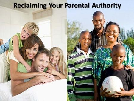 Reclaiming Your Parental Authority. Who is in Charge – Your Kids or You?