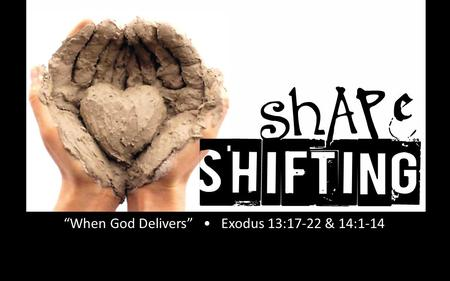 """When God Delivers"" • Exodus 13:17-22 & 14:1-14"