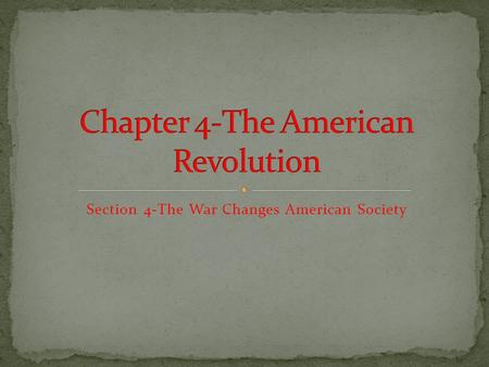 Section 4-The War Changes American Society Click the mouse button or press the Space Bar to display the information. Chapter Objectives Section 4: The.