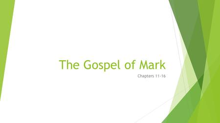The Gospel of Mark Chapters 11-16. Pharisees vs. Sadducees  Pharisees: mostly middle-class business men and were held in much higher esteem than the.