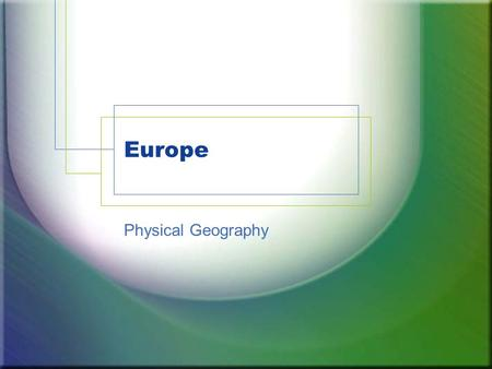 Europe Physical Geography. Where is Europe? Part of Eurasia (or Afro- Eurasia) –Eastern border is the Ural Mountains down to Caucasus and through the.
