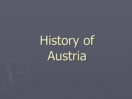 History of Austria. Empire of Austria (1278-1918) For an almost incredibly long period Austria was ruled by members of the Habsburg dynasty. For an almost.