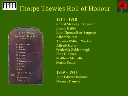 Thorpe Thewles Roll of Honour 1914 - 1918 <strong>Robert</strong> McKeag, Sergeant Joseph Hattle John Thomas Bee, Sergeant Albert Nelmes Thomas William Wailes Alfred Gaylor.