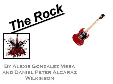 The Rock By Alexis Gonzalez Mesa and Daniel Peter Alcaraz Wilkinson.
