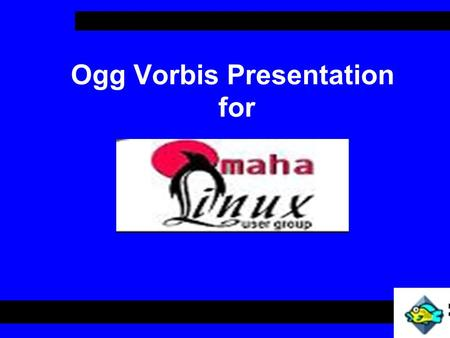 Ogg Vorbis Presentation for. How many have heard of MP3 file format? How many have downloaded, traded, ripped, burned, listened to MP3s?