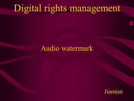 Digital rights management Audio watermark Jiamian.