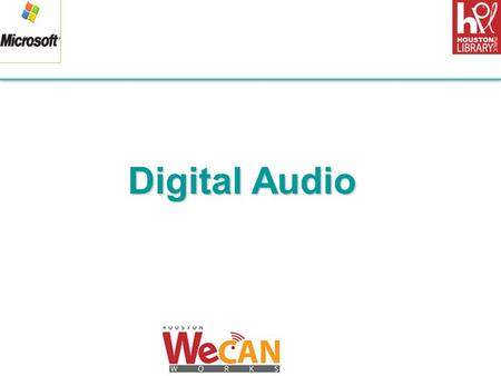 Digital Audio. Lesson Objectives After completing this lesson, you will be able to:  Identify the various characteristics of digital audio.  Explain.