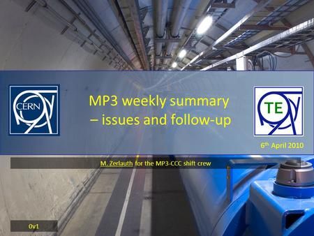 6 th April 2010 MP3 weekly summary – issues and follow-up 0v1 M. Zerlauth for the MP3-CCC shift crew.