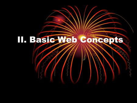 II. Basic Web Concepts. Contents URIs HTML, SGML and XML HTTP MIME Media Types Sever-Side Programs.