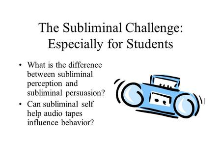 The Subliminal Challenge: Especially for Students